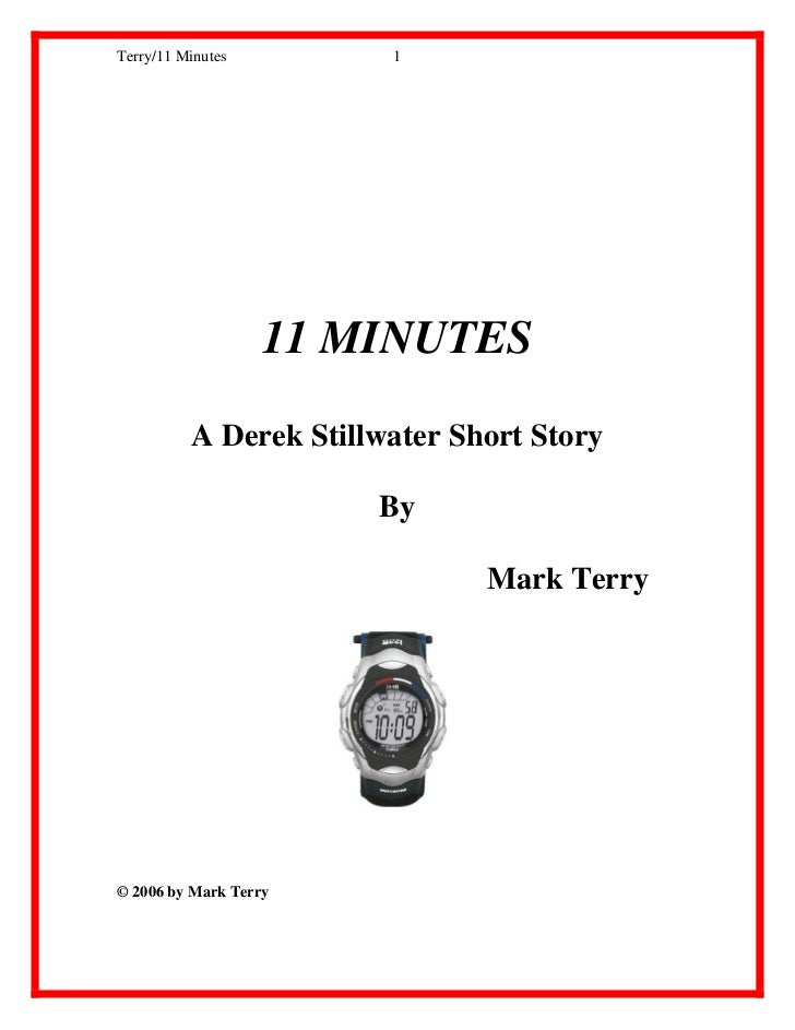 Terry/11 Minutes        1                   11 MINUTES          A Derek Stillwater Short Story                       By   ...