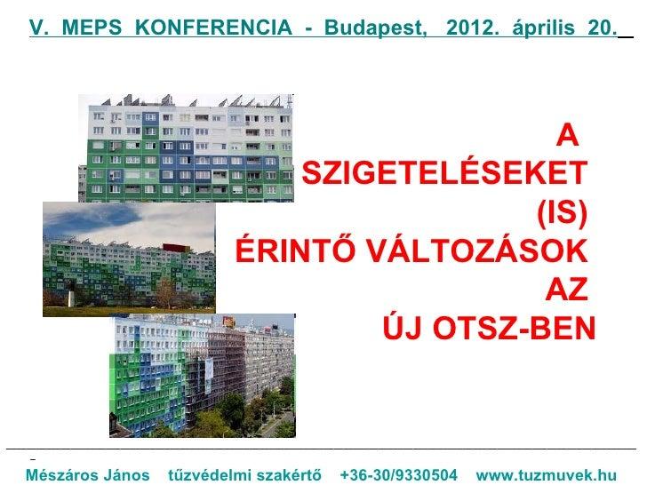 V. MEPS KONFERENCIA - Budapest, 2012. április 20.                                                               A         ...