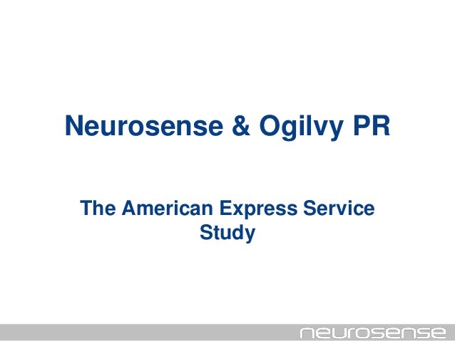 Neurosense & Ogilvy PR The American Express Service Study