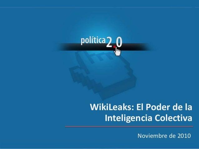 Noviembre de 2010 WikiLeaks: El Poder de la Inteligencia Colectiva