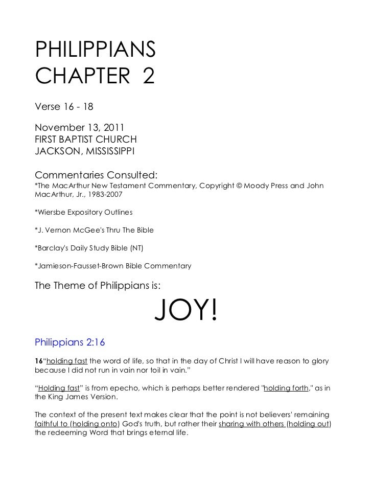 PHILIPPIANSCHAPTER 2Verse 16 - 18November 13, 2011FIRST BAPTIST CHURCHJACKSON, MISSISSIPPICommentaries Consulted:*The MacA...