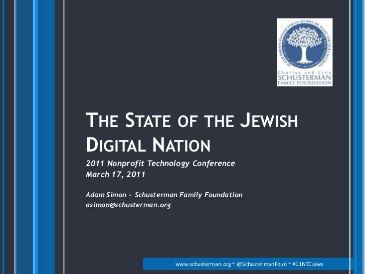 The State of the Jewish Digital Nation<br />2011 Nonprofit Technology Conference<br />March 17, 2011<br />Adam Simon ~ Sch...