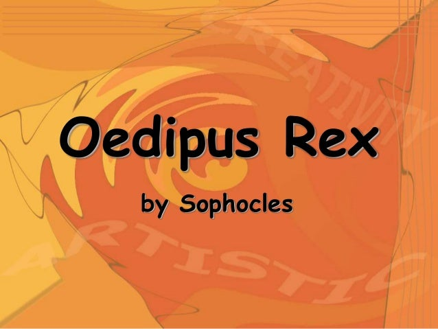 a comprehensive analysis of oedipus rex by sophocles Analysis insights  oedipus rex summary sophocles  one of the most wonderful and terrible things about reading oedipus rex by sophocles is that we know what oedipus does not we know that he .