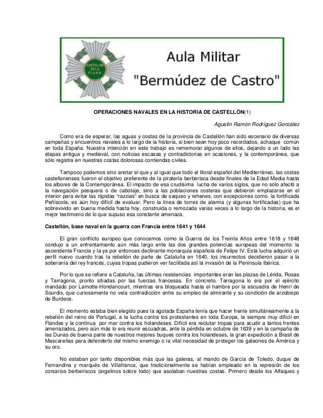 OPERACIONES NAVALES EN LA HISTORIA DE CASTELLÓN(1) Agustín Ramón Rodríguez González Como era de esperar, las aguas y costa...