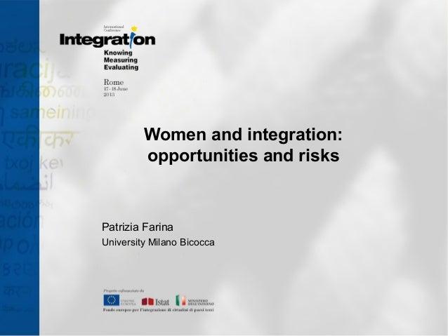 Women and integration: opportunities and risks Patrizia Farina University Milano Bicocca