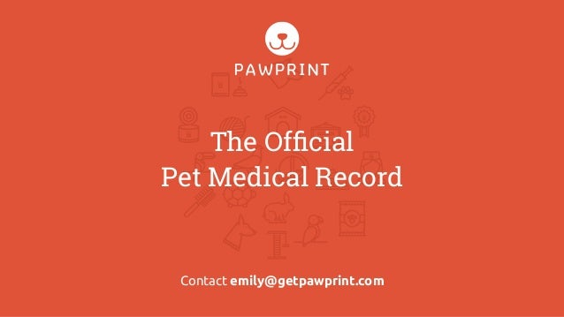 The Official Pet Medical Record Contact emily@getpawprint.com