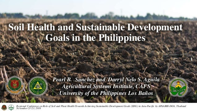 Soil Health and Sustainable Development Goals in the Philippines Regional Conference on Role of Soil and Plant Health Towa...