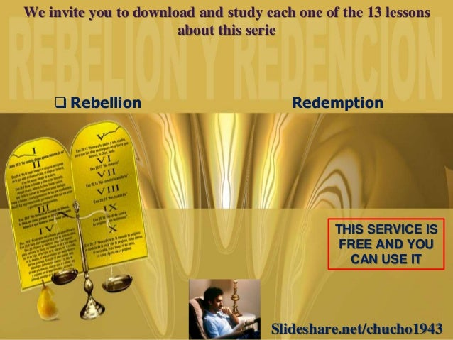 Slideshare.net/chucho1943 We invite you to download and study each one of the 13 lessons about this serie THIS SERVICE IS ...