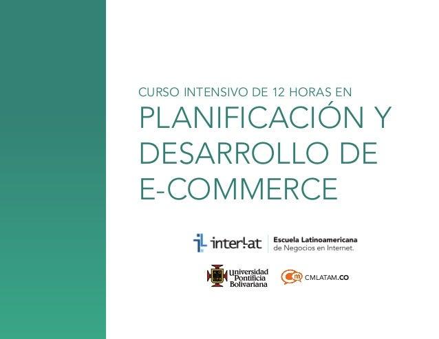 CURSO INTENSIVO DE 12 HORAS EN  PLANIFICACIÓN Y DESARROLLO DE E-COMMERCE CMLATAM.CO