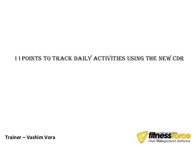 11points to track daily activities using the new cdr