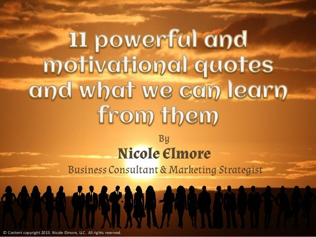 ByNicole ElmoreBusiness Consultant & Marketing Strategist© Content copyright 2013. Nicole Elmore, LLC. All rights reserved.