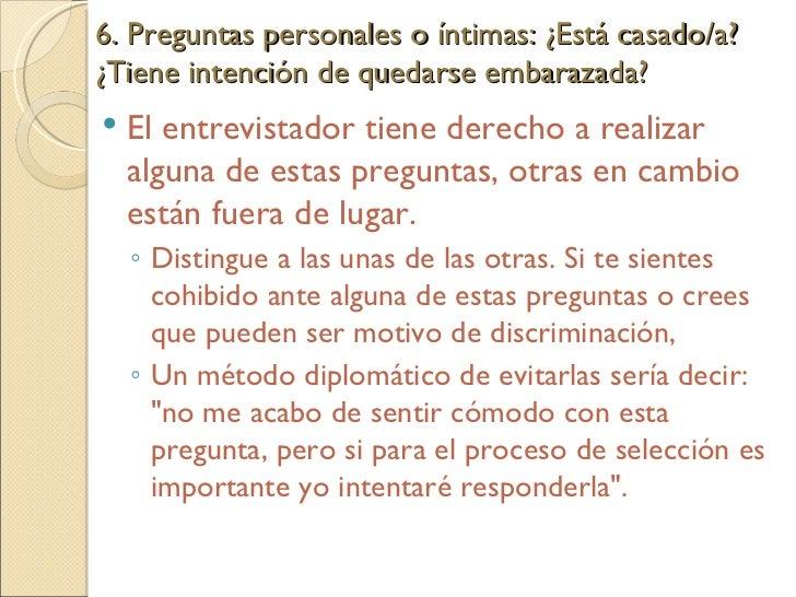 6. Preguntas personales o íntimas: ¿Está casado/a?¿Tiene intención de quedarse embarazada?  <ul><li>El entrevistador tiene...