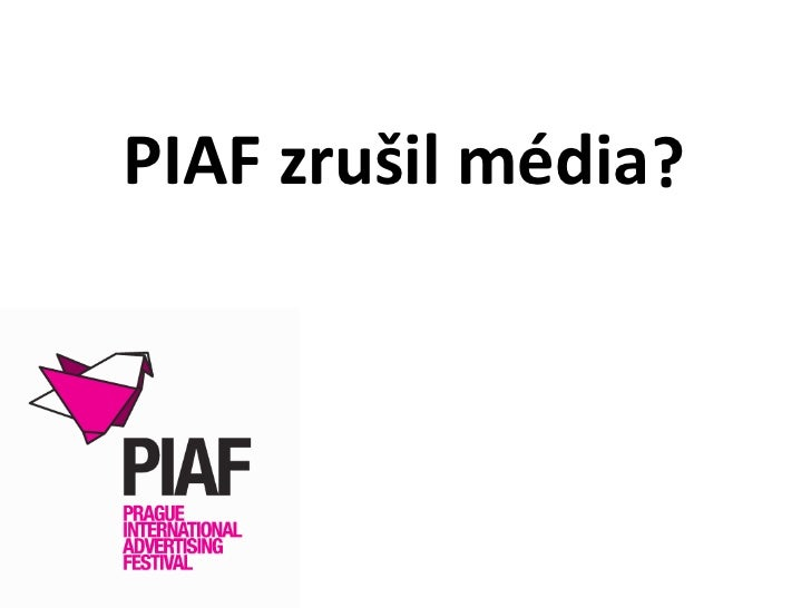 PIAF zrušil média ?