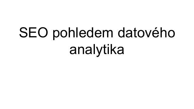 SEO pohledem datového analytika