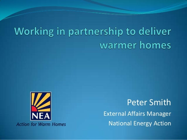 Peter Smith External Affairs Manager National Energy Action