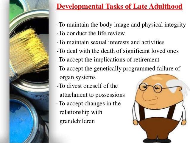 havighurst development task of older adulthood Discusses robert havighurst's study of developmental tasks for stages of life from infancy to older adulthood discusses the relevance of the findings in relation to.