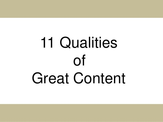 11 Qualities of Great Content