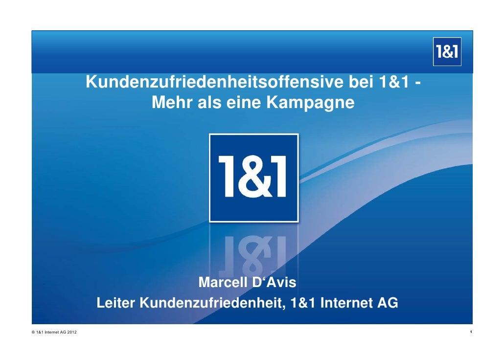 Kundenzufriedenheitsoffensive bei 1&1 -                               Mehr l i K                               M h als ein...