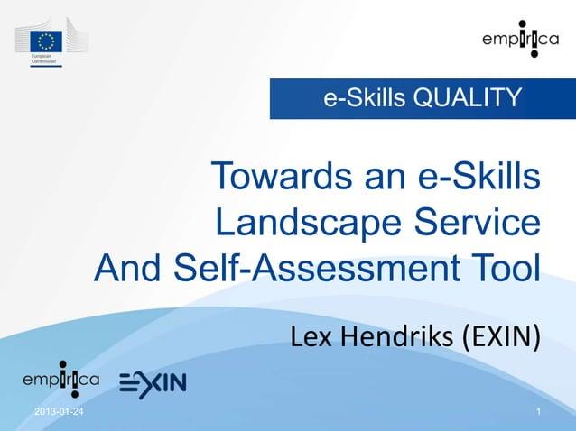 e-Skills QUALITY                   Towards an e-Skills                   Landscape Service             And Self-Assessment...