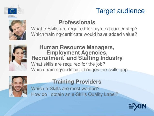 Target audience             ProfessionalsWhat e-Skills are required for my next career step?Which training/certificate wou...