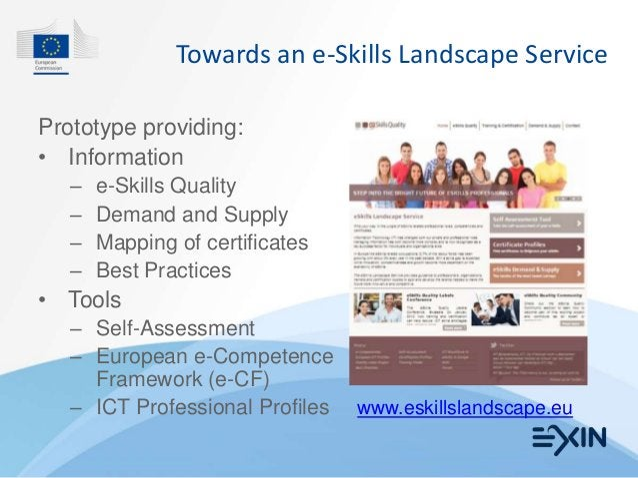 Towards an e-Skills Landscape ServicePrototype providing:• Information   –   e-Skills Quality   –   Demand and Supply   – ...