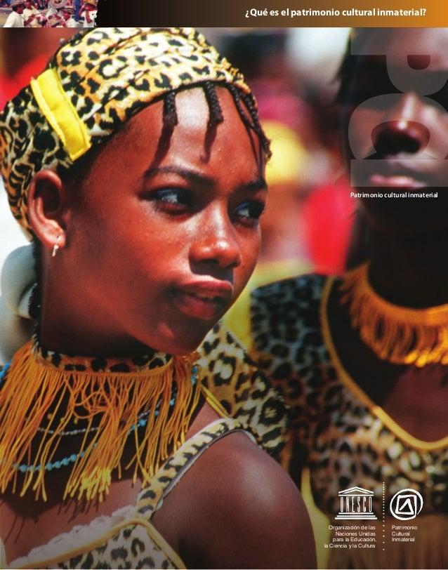 ¿Qué es el patrimonio cultural inmaterial?  Patrimonio cultural inmaterial  Organización de las Naciones Unidas para la Ed...