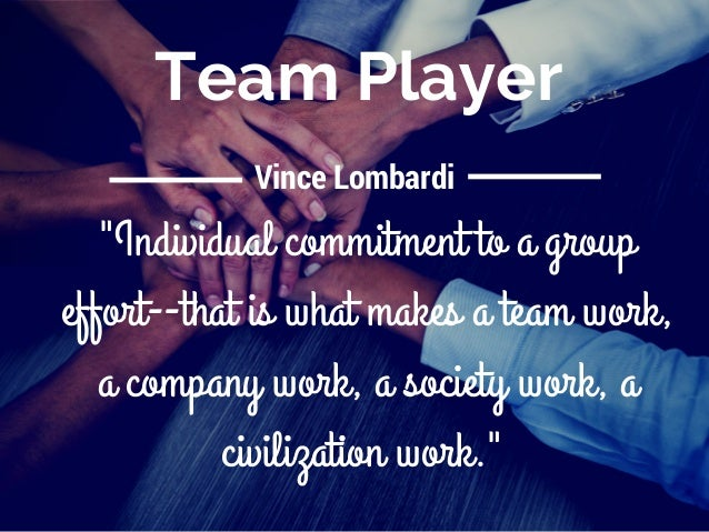 team player  u0026quot individual commitment to