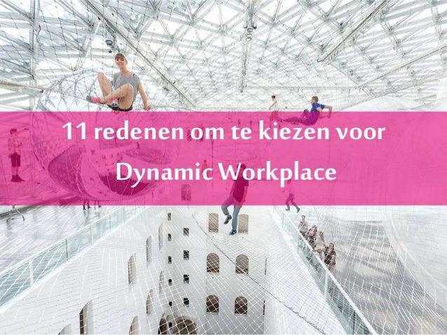 11 redenen om te kiezen voor Dynamic Workplace