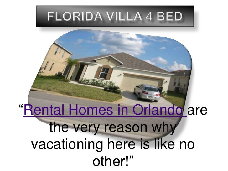 """Florida Villa 4 Bed<br />""""Rental Homes in Orlando are the very reason why vacationing here is like no other!""""<br />"""
