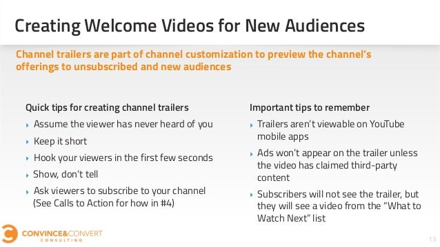 Creating Welcome Videos for New Audiences 13 Channel trailers are part of channel customization to preview the channel's o...