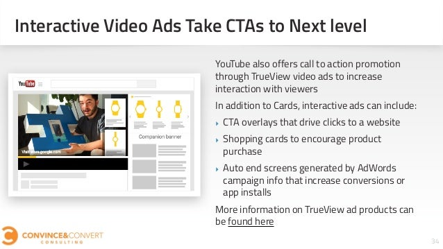 Interactive Video Ads Take CTAs to Next level 34Section #: Section Title YouTube also offers call to action promotion thro...