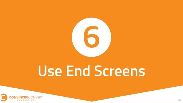 35 Use End Screens 6