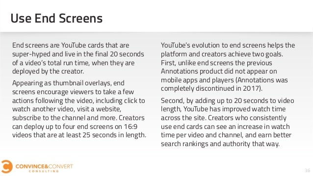 36 End screens are YouTube cards that are super-hyped and live in the final 20 seconds of a video's total run time, when t...