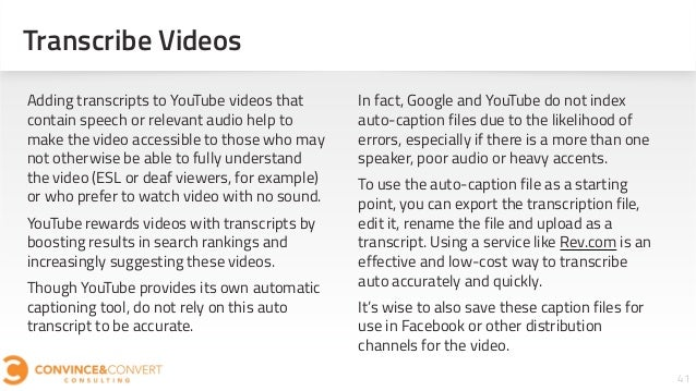 41 Adding transcripts to YouTube videos that contain speech or relevant audio help to make the video accessible to those w...