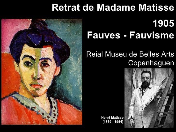 Retrat de Madame Matisse                    1905       Fauves - Fauvisme       Reial Museu de Belles Arts                 ...