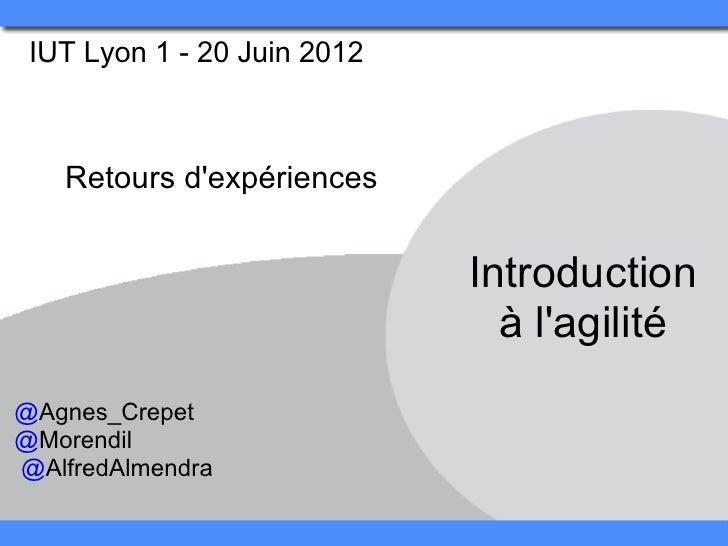IUT Lyon 1 - 20 Juin 2012   Retours dexpériences                             Introduction                               à ...