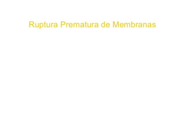 Ruptura Prematura de Membranas Dr. Nahún E. Figueroa Muñoz Depto. De Ginecobstetricia UAG NEFM 1