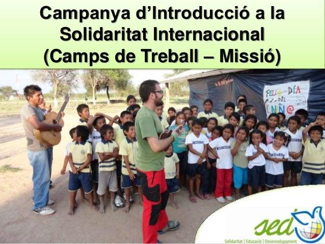 Campanya d'Introducció a la Solidaritat Internacional (Camps de Treball – Missió)
