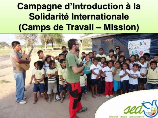 Campagne d'Introduction à la Solidarité Internationale (Camps de Travail – Mission)