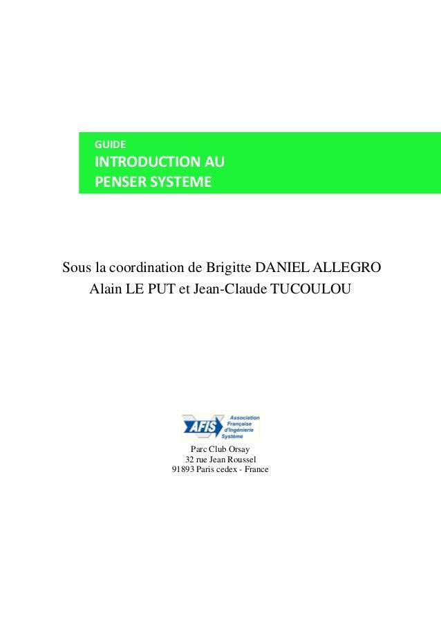 GUIDE INTRODUCTION AU PENSER SYSTEME Sous la coordination de Brigitte DANIEL ALLEGRO Alain LE PUT et Jean-Claude TUCOULOU ...