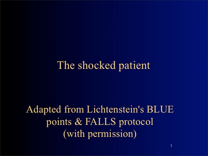 The shocked patientAdapted from Lichtensteins BLUE    points & FALLS protocol        (with permission)                    ...