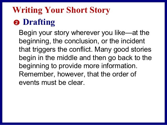 Writing Your Short Story 2 Drafting Flesh Out the Characters To make your characters real, use  description  dialogue  ...