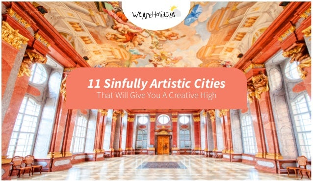 11 Sinfully Artistic Cities That Will Give You A Creative High