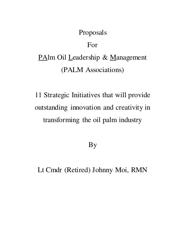 Proposals For PAlm Oil Leadership & Management (PALM Associations) 11 Strategic Initiatives that will provide outstanding ...