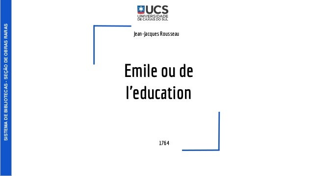 Emile ou de l'education Jean-Jacques Rousseau 1764 SISTEMADEBIBLIOTECAS-SEÇÃODEOBRASRARAS