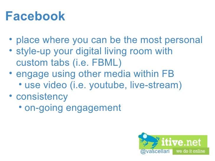 @vascellari Facebook <ul><ul><li>place where you can be the most personal </li></ul></ul><ul><ul><li>style-up your digital...