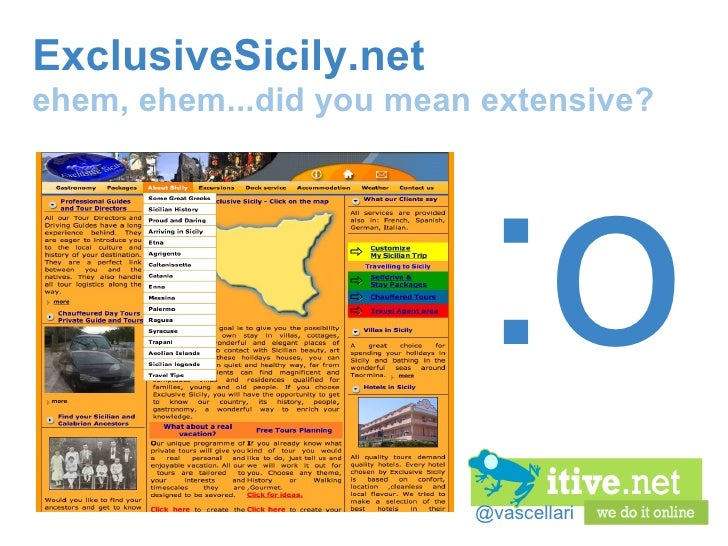 @vascellari ExclusiveSicily.net ehem, ehem...did you mean extensive? :o