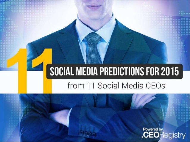Introduction  What will 2015 hold for social media?  Rather than just include my own predictions, as Community Manager for...