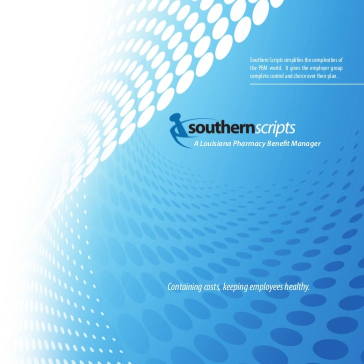 A Louisiana Pharmacy Benefits Manager                                               Southern Scripts simplifies the comple...