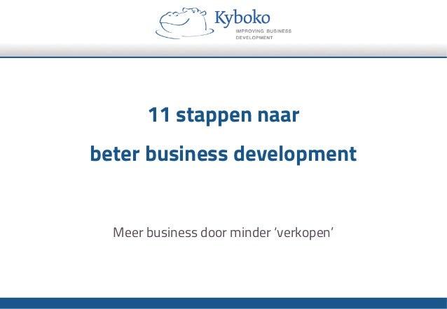 11 stappen naar beter business development Meer business door minder 'verkopen'